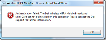 Authentification failed. The Dell Wireless HSPA Mobile Broadband Mini-Card cannot be installed on this computer. Please contact the Dell support for further information.