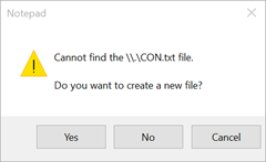 Cannot find the file \.\CON.txt file | Do you want to create a new file?